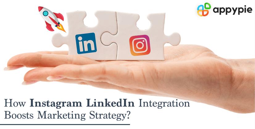 How Instagram-LinkedIn Integration Boosts Marketing Strategy