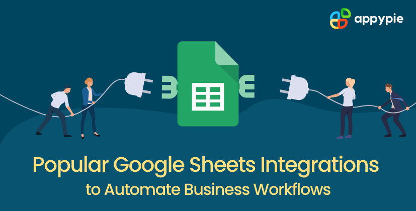 Popular Google Sheets Integrations to Automate Business Workflows